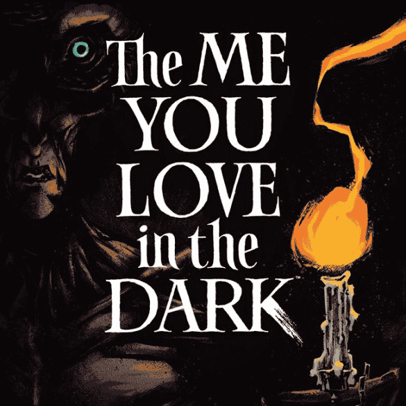 Me You Love In The Dark